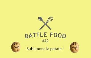 Battle food 42 : sublimons la patate