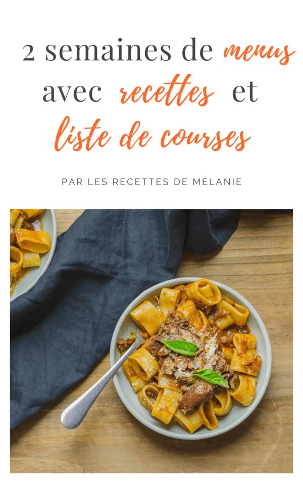 2 semaines de menus avec recettes et liste de courses - Les recettes de Mélanie