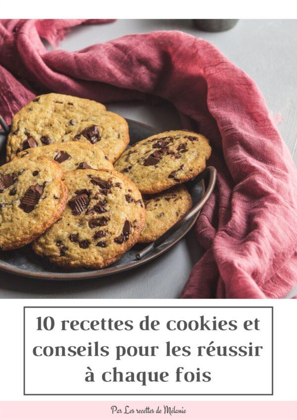 Un guide pour réussir ses cookies à tous les coups + 10 recettes extra gourmandes