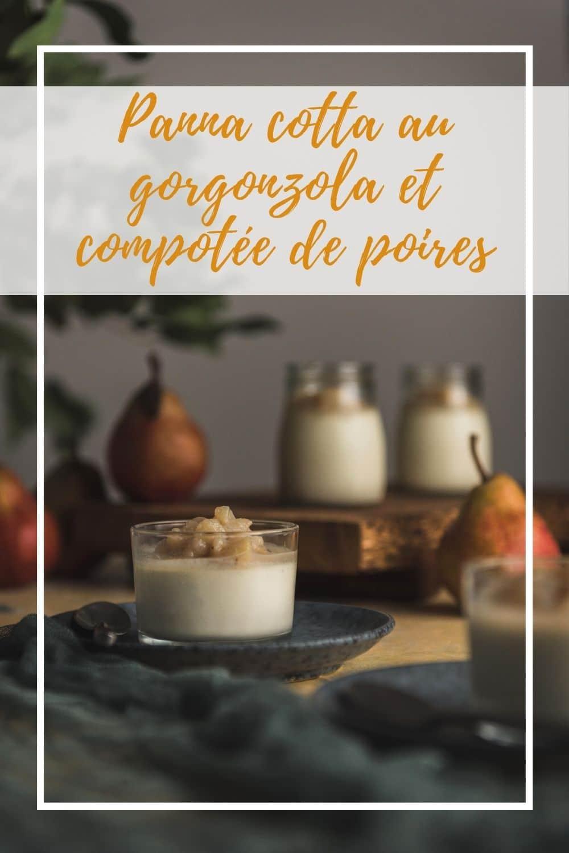 Cette panna cotta au gorgonzola est accompagnée d'une compotée de poires au poivre de Sichuan pour une entrée sucrée/salée ou pourquoi pas une mise en bouche?