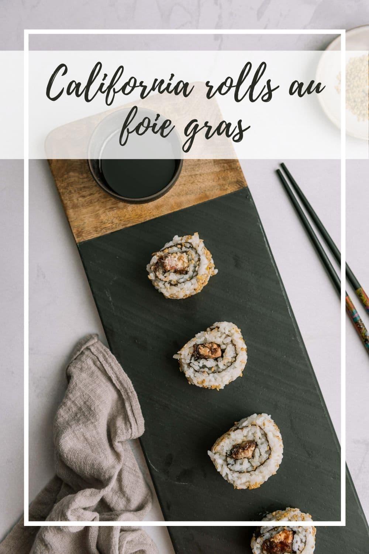 Une recette qui fait voyager pour les fêtes de fin d'année: des california rolls au foie gras et à la figue.